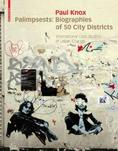 Palimpsests: Biographies of 50 City Districts <br/> International Case Studies of Urban Change <br/> Cover, Birkhäuser ©