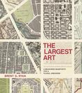 THE LARGEST ART. <br/> A Measured Manifesto for a Plural Urbanism_COVER