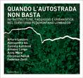 Quando Autostrada Non Basta, by Arturo Lanzani and others.  Published by Quodlibet Studior,Macerata, 2013 ©