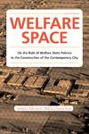 Welfare Space. On the Role of Welfare State Policies in the Construction of the Contemporary City_cover