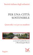 Per una città sostenibile. Quattordici voci per un manifesto. Camilla Perrone e Michelangelo Russo (a cura di) Donzelli 2018 | Cover