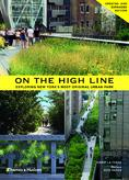 On the High Line. Exploring New York's most original urban park