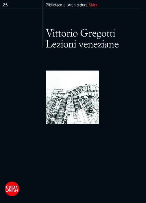 Lezioni veneziane planum the journal of urbanism for Il territorio dell architettura vittorio gregotti