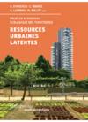RESSOURCES URBAINES LATENTES. Pour un renouveau écologique des territoires