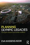 Planning Olympic Legacies. Transport Dreams and Urban Realities <br/> by E. Kassens-Noor, Cover, Routledge ©