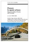 Pensare lo spazio urbano Intrecci tra Italia e Francia nel Novecento. Attilio Belli (a cura di), FrancoAngeli 2020 | Cover