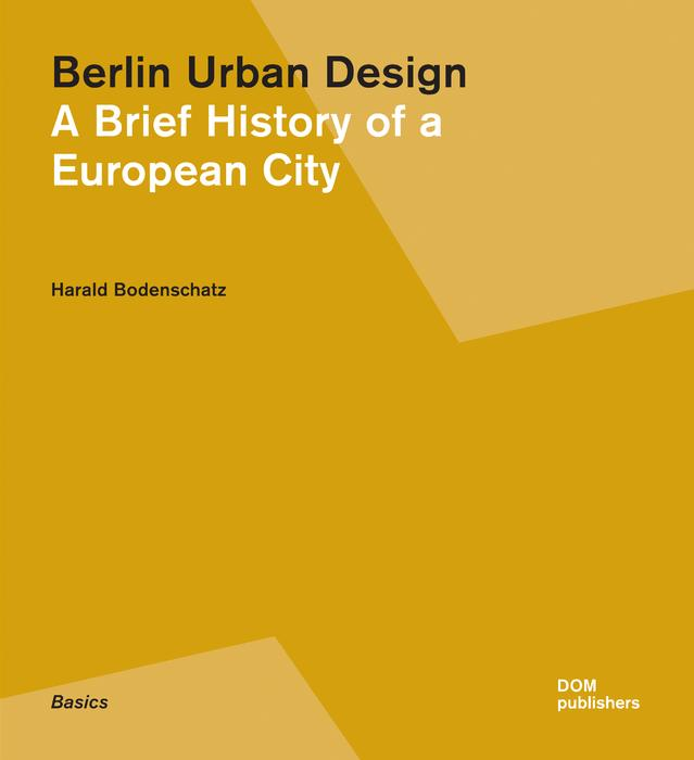 Berlin Urban Design  <br> A Brief History of a European City