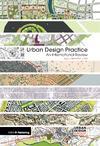 Urban Design Practice. An International Review  <br/> by Sebastian Loew | RIBA Publishing, Newcastle Upon Tyne, 2012 ©