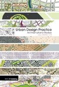 Urban Design Practice. An International Review  <br/> by Sebastian Loew | RIBA Publishing, Newcastle Upon Tyne, 2012 ©