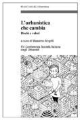 L'urbanistica che cambia. Rischi e valori. XV Conferenza Società Italiana degli Urbanisti edited by Massimo Angrilli | Franco Angeli, 2013 ©