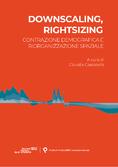 DOWNSCALING, RIGHTSIZING. Contrazione demografica e riorganizzazione spaziale | C. Cassatella, Cover | Planum Publisher 2021