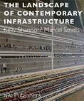 The Landscape of Contemporary Infrastructure by K.Shannon and M.Smets Cover, Source: NAi Publishers ©