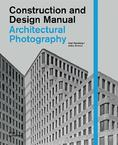 Architectural Photography - Costruction and Design Manual <br/> Axel Hausberg / Anton Simons, Cover, DOM publishers, 2012 ©