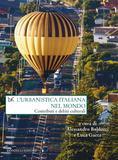 L'URBANISTICA ITALIANA NEL MONDO Contributi e debiti culturali
